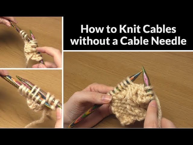 How to Knit Cables - without a Cable Needle | Knitting Tutorial for Beginners to Cabling | C4F & C4B