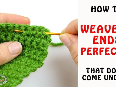 How to WEAVE IN ENDS Perfectly & Easily that Won't Come Undone!