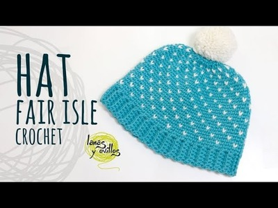 Tutorial Crochet Fair Isle Hat - Lanas y Ovillos in English