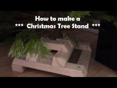 How to make a Christmas Tree stand Wooden Christmas tree holder