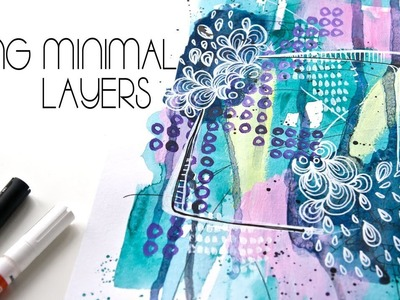 How To Build A Mixed Media Art Journal Using Minimal Layers