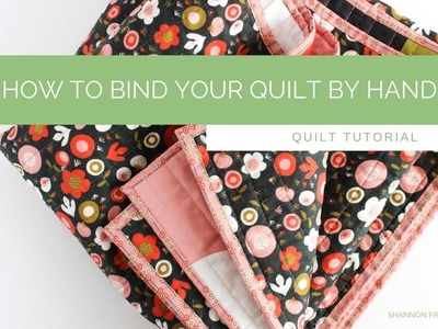 How to hand bind your quilts | Quilting Tutorial