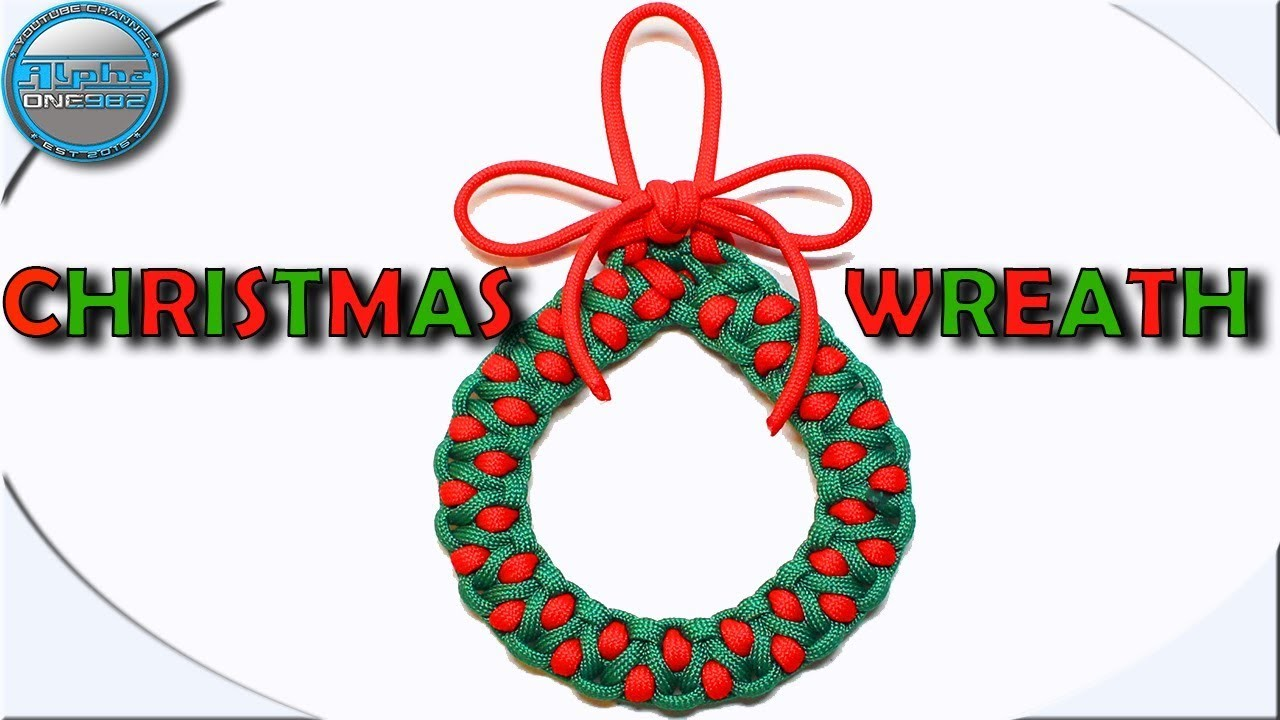 How to make Paracord Christmas  Wreath Ultimate Christmas Ornaments DIY