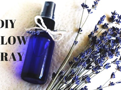"DIY ""SLEEP TIGHT"" PILLOW SPRAY with ESSENTIAL OILS"