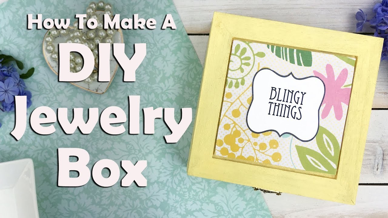 How To Make A DIY Jewelry Box
