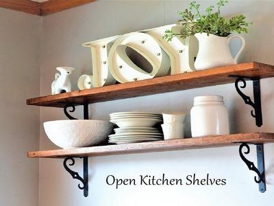DIY Open Shelves. Farmhouse Kitchen Shelves. DIY Decor