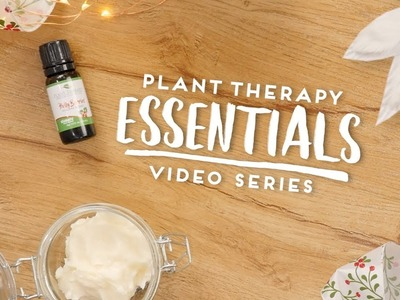 Essential Oils Body Butter DIY | Plant Therapy Essentials