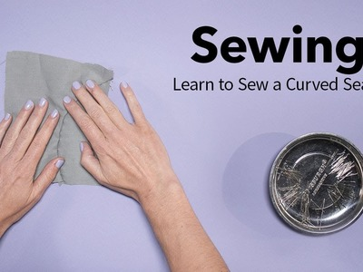 How to Sew a Curved Seam   Your Guide to Start Sewing