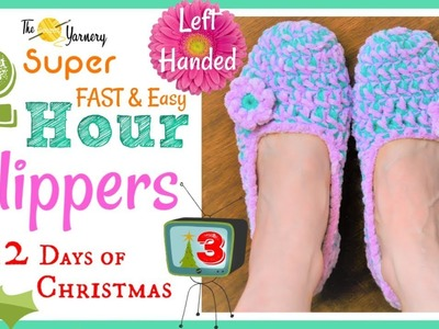 LEFT HANDED Super FAST & Easy 2 Hour Slippers - How to Crochet Slippers Step by Step Crochet Pattern