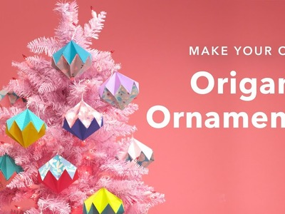Make Your Own Origami Ornaments ????