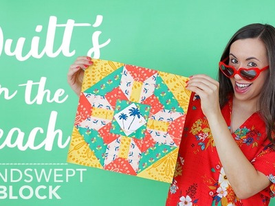 "Sewing for Summer - How to Make a ""Windswept"" Quilt Block"