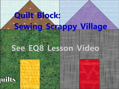 Vlogmas 2018 #23 - Quilt Block:  Scrappy Village Quilt Block - Sewing the block from EQ Lesson