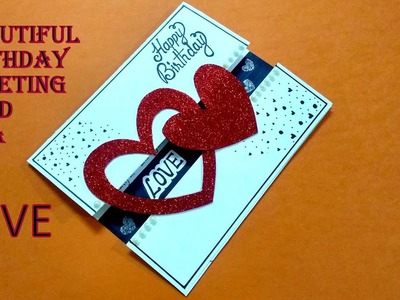 Beautiful Birthday greeting Card Idea for LOVE | Special birthday card | complete tutorial