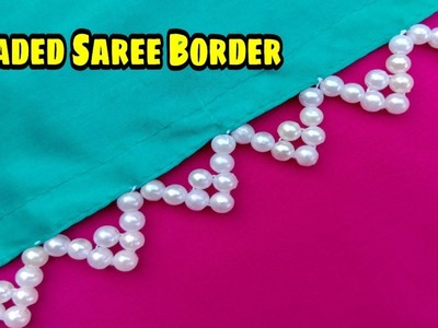 Hand made border. for saree. Duppata. Simple & easy to make. beads work. useful & easy