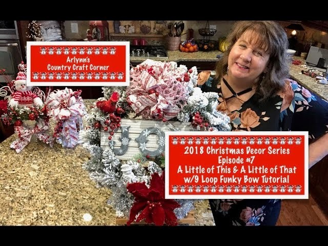 2018 Christmas Decor Series: Ep. #7, A Little of This & A Little of That w.Funky Bow Tutorial