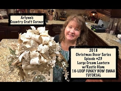 Christmas Decor Series Ep. #23, Cream Lantern w.Rustic Glam 16 Loop FUNKY BOW SWAG TUTORIAL