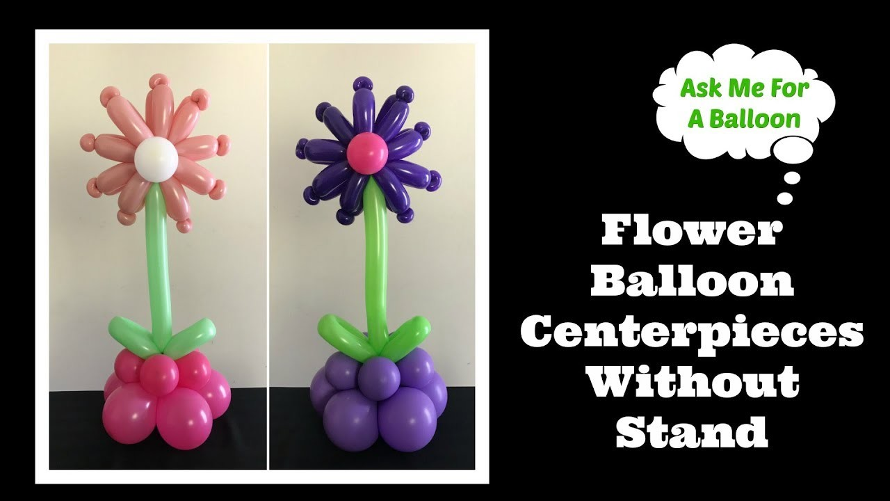 Flower Balloon Centerpieces Without Stand