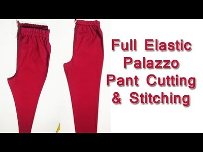 Full Elastic Palazzo Pant Cutting & Stitching in Hindi | DIY with Shree Boutique