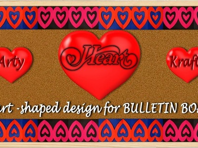 HEART SHAPED DESIGN: VERY EASY STEPS TO CREATE BORDER FOR BULLETIN BOARD IN SCHOOL
