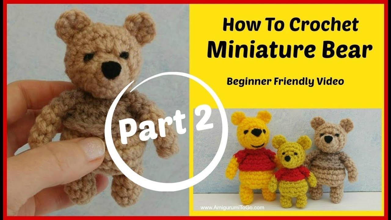 How To Crochet a Miniature Bear Part 2 of 2