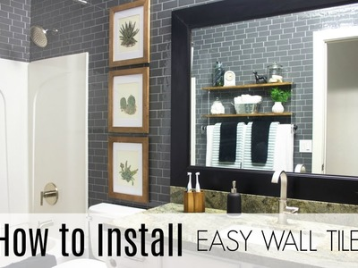 How to Install Easy Wall Tile