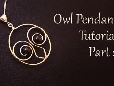 How to Make an Owl Pendant Necklace - Wire Wrapping Tutorial Part 2