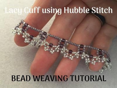 Lacy Cuff Beading Tutorial   DIY romantic bracelet   Hubble stitch beading project