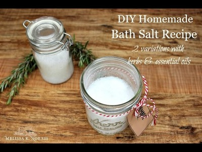 DIY: Homemade Bath Salts 2 Easy Herbal Recipes