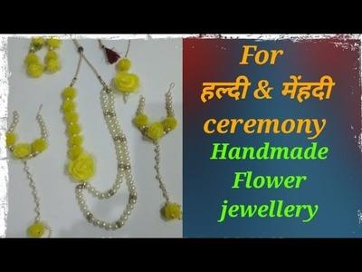 Part- 5 handmade flower jewellery set ll haldi ceremony ll mehndi ceremony