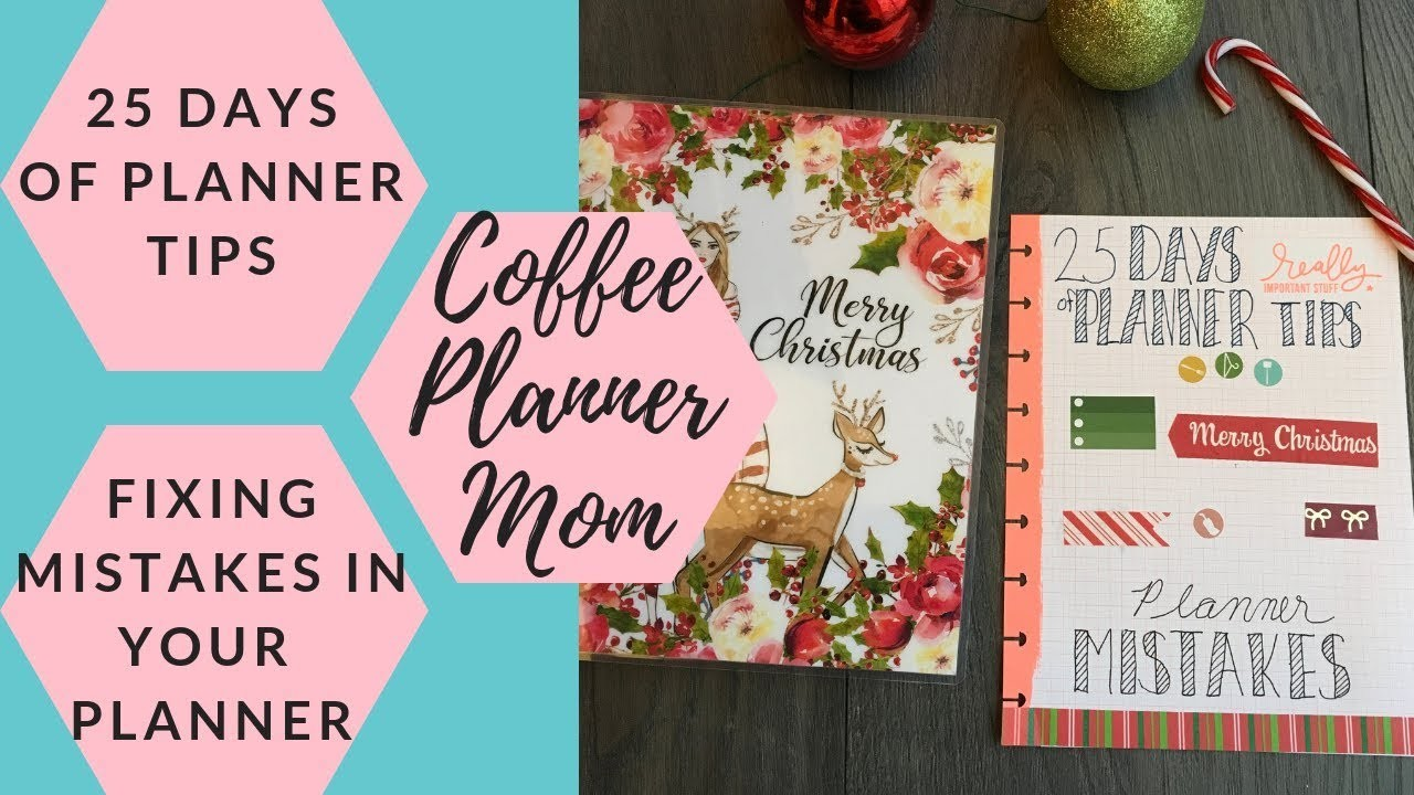 Day 18 of 25 Days of Planner Tips: Making (and Fixing)  Mistakes