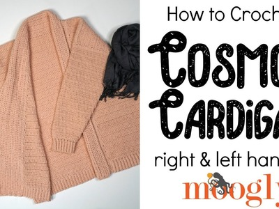 How to Crochet: Cosmos Cardigan (Left Handed)