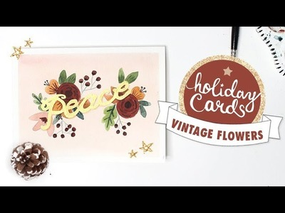 Vintage Floral & Gold Watercolor Peace Card Tutorial | 2018 Holiday Card Series