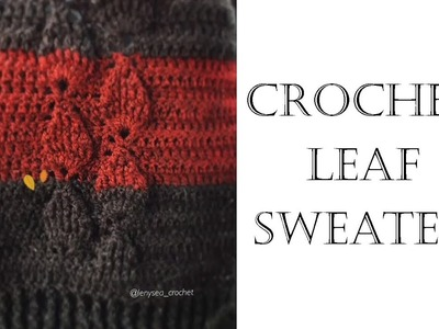 How to Crochet Leaf Sweater