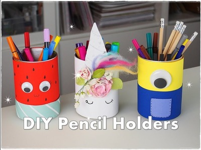 ???? ???? 3 DIY Easy Pencil Holder Ideas for Kids Unicorn Minnion Watermelon ❀ Emily's Small World ❀