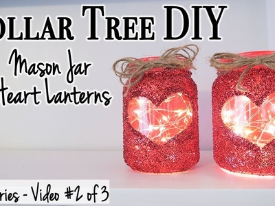 Mason Jar Heart Lantern DIY ~ Glam Farmhouse Decor ~ Dollar Tree DIY ~ Relaxing DIY ASMR