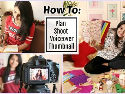 How I Film my Videos | Planning Ideas, DIY Filming Setup, Voiceover !!