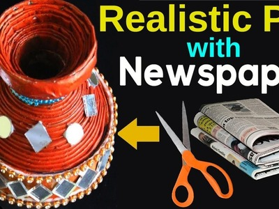 How to make Realistic Pot with Newspapers | Newspaper Craft ideas || DIY Home Decor Crafts 2018
