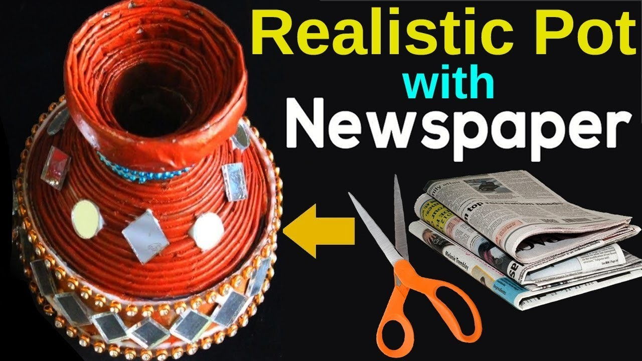 How to make Realistic Pot with Newspapers   Newspaper Craft ideas    DIY Home Decor Crafts 2018