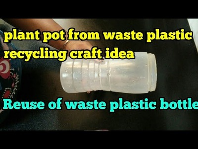 Plant pot from waste plastic,recycling craft ideas,pot making,anvesha,s creativity
