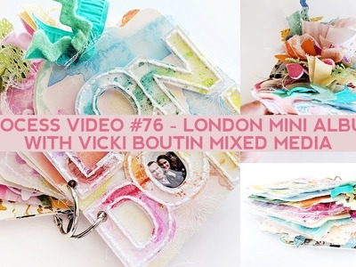 Process Video #76 - London Mini Album with Vicki Boutin Mixed Media