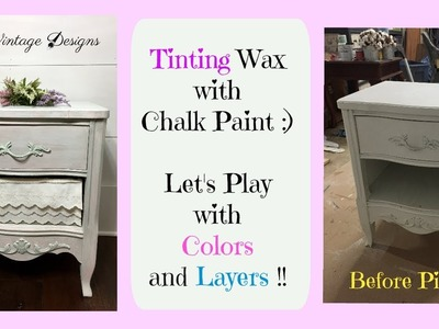 Tinting Wax with Chalk Paint and layering different colors