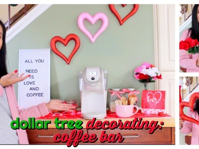 Decorate My Coffee Bar With Me Using Dollar Tree Valentine's Day Decorations!!!