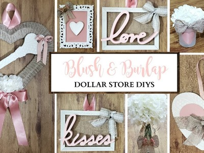 Dollar Store DIYs ~ Blush & Burlap Romantic Decor ~ Valentine's Day Crafts