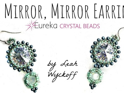 Learn to make Leah's Mirror, Mirror Earrings