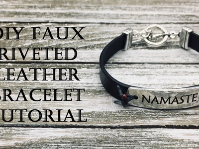 Namaste Home and Make Some More Leather Bracelets!  How to make a faux riveted bracelet