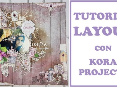 ????*Tutorial Scrapbooking*????*Layout con Kora Projects*????