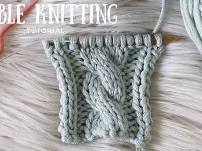 Beginners Guide to Knitting Cables