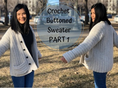 Crochet Sweater : Part 1  ( written pattern & tutorial )