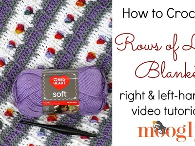 How to Crochet: Rows of Love Blanket (Right Handed)