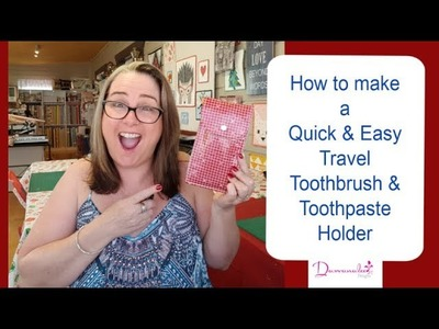 How to make a Travel Toothbrush and Toothpaste Fabric Holder